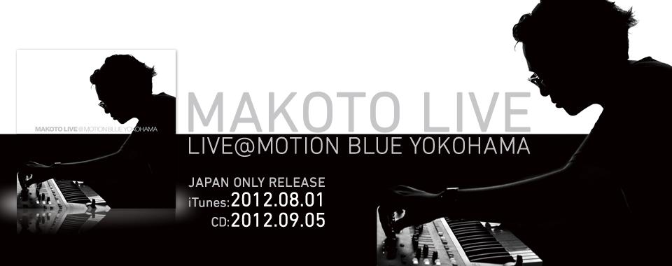MAKOTO LIVE - LIVE @ MOTION BLUE YOKOHAMA
