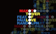 "A single release from Makoto's 3rd Album ""Souled Out"", ""Tower Of Love feat. Paul Rando […]"