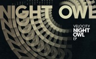 Velocity – Night Owl EP Released on 4th M […]